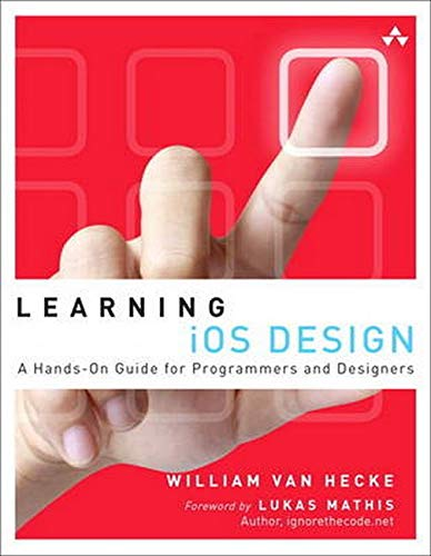 9780321887498: Learning iOS Design: A Hands-On Guide for Programmers and Designers