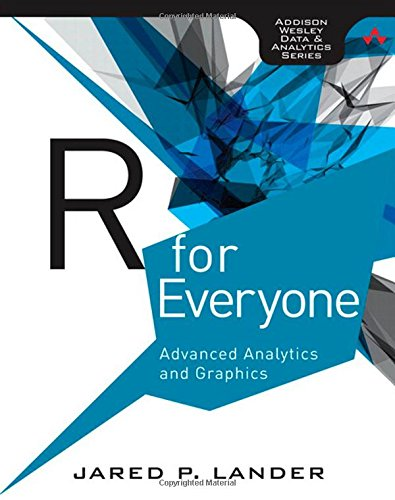 R for Everyone: Advanced Analytics and Graphics: Lander, Jared P.