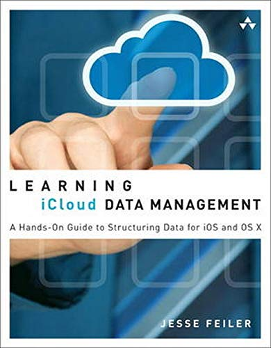 9780321889119: Learning iCloud Data Management: A Hands-On Guide to Structuring Data for iOS and OS X