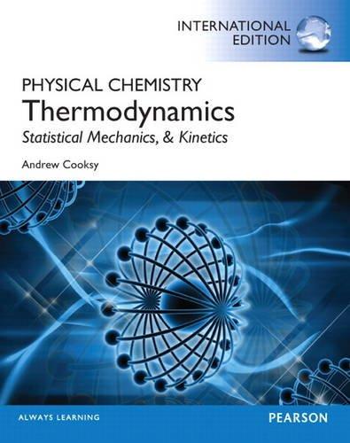 9780321890061: Physical Chemistry: Thermodynamics, Statistical Mechanics, and Kinetics