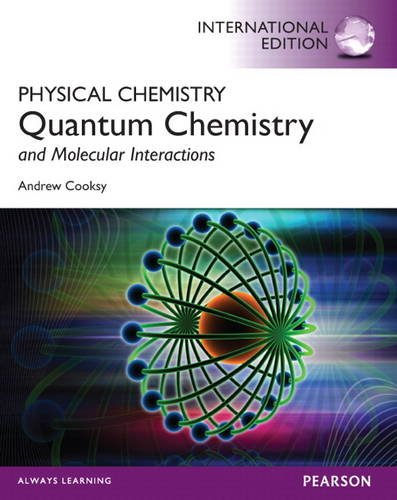 9780321890078: Physical Chemistry: Quantum Chemistry and Molecular Interactions