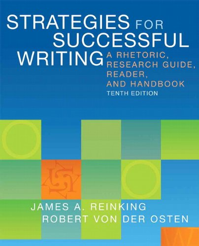 Strategies for Successful Writing: A Rhetoric, Research Guide, Reader, and Handbook Plus MyWritingLab with eText -- Access Card Package (10th Edition) (0321890140) by James A. Reinking; Robert A von der Osten