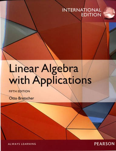9780321890580: Linear Algebra with Applications