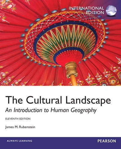 9780321891013: The Cultural Landscape: An Introduction to Human Geography: International Edition