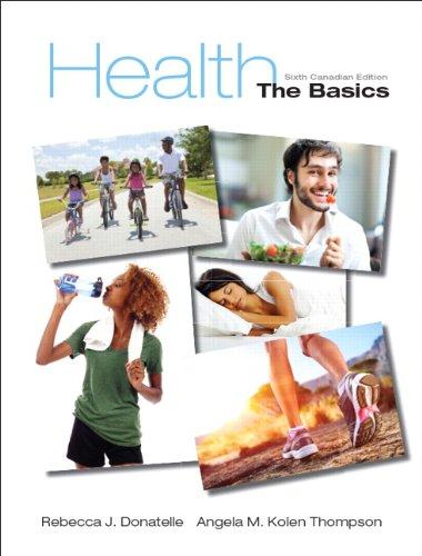 Health: The Basics, Sixth Canadian Edition (6th: Donatelle, Rebecca J.