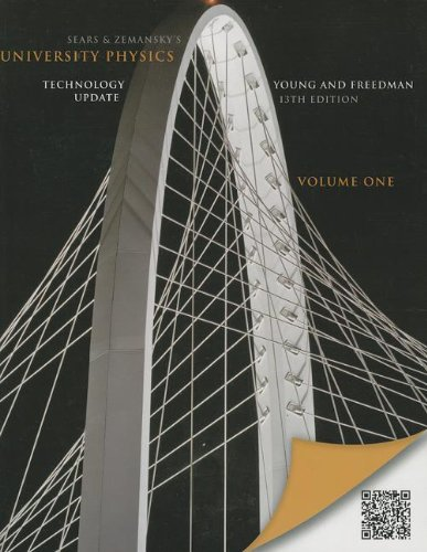 University Physics with Modern Physics Technology Update, Volume 1 (Chs. 1-20) (13th Edition) (9780321898012) by Hugh D. Young; Roger A. Freedman