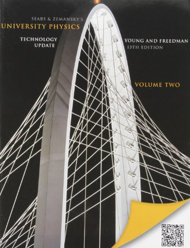 University Physics with Modern Physics Technology Update, Volume 2 (Chs. 21-37) (13th Edition) (9780321898098) by Hugh D. Young; Roger A. Freedman