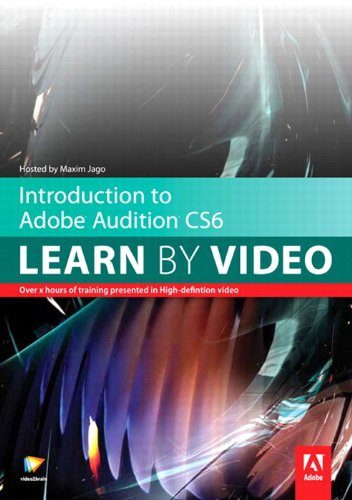 9780321898333: Introduction to Adobe Audition CS6: Learn by Video