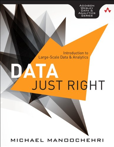 9780321898654: Data Just Right: Introduction to Large-Scale Data & Analytics