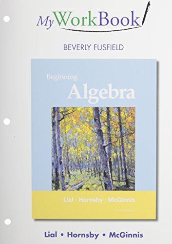 9780321898906: MyWorkBook for Beginning Algebra Plus MyMathLab -- Access Card Package (11th Edition)