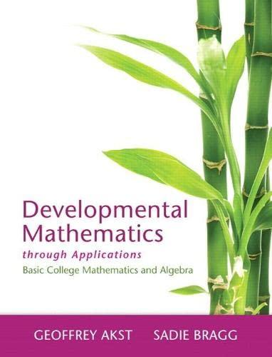 Developmental Mathematics through Applications Plus NEW MyMathLab with Pearson eText-- Access Card ...