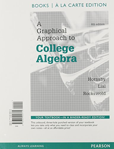 9780321900715: A Graphical Approach to College Algebra, Books a la Carte Edition (6th Edition)