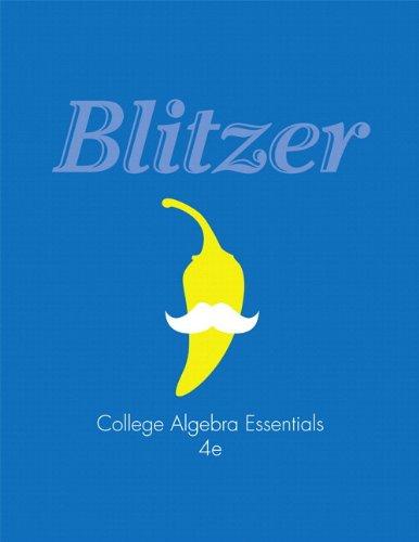 College Algebra Essentials (4th Edition) (Blitzer Precalculus: Blitzer, Robert F.