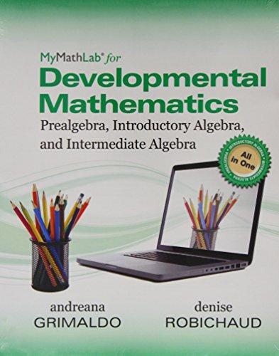9780321900814: Worktext for MyMathLab for Grimaldo/Robichaud Developmental Math: Prealgebra, Introductory Algebra and Intermediate Algebra