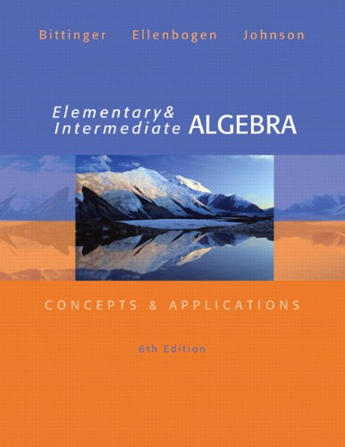 Elementary and Intermediate Algebra: Concepts & Applications,: Marvin L. Bittinger,