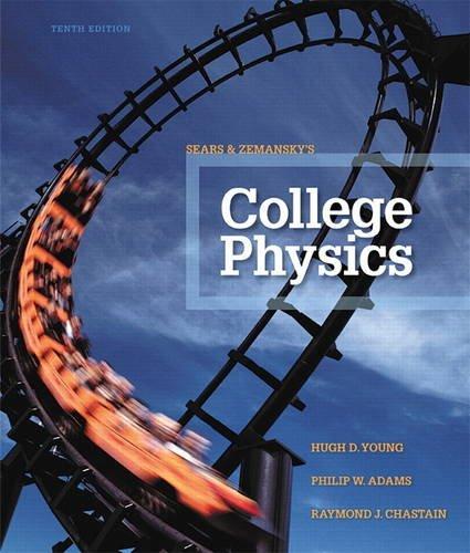 College Physics (10th Edition): Hugh D. Young; Philip W. Adams; Raymond Joseph Chastain