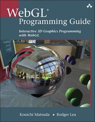 9780321902924: WebGL Programming Guide: Interactive 3D Graphics Programming with WebGL (OpenGL)