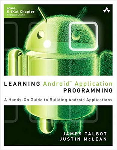 9780321902931: Learning Android Application Programming: A Hands-On Guide to Building Android Applications