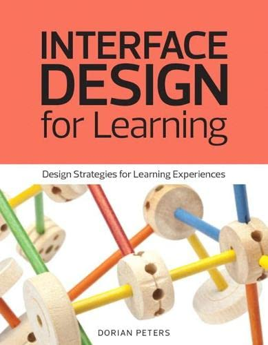 9780321903044: Interface Design for Learning: Design Strategies for Learning Experiences