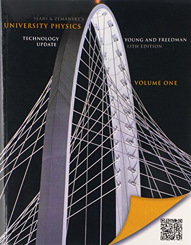 University Physics with Modern Physics Technology Update, Volume 1 (Chs. 1-20), and ...