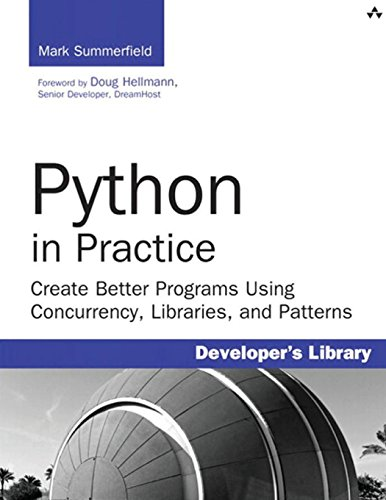 9780321905635: Python in Practice: Create Better Programs Using Concurrency, Libraries, and Patterns (Developer's Library)