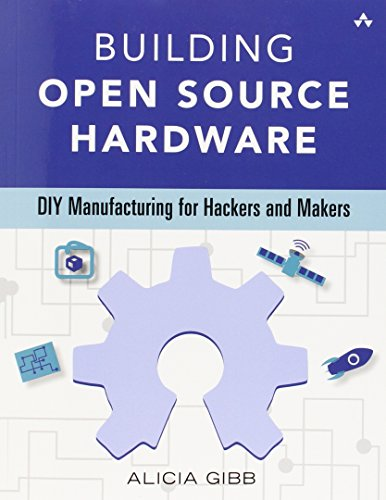 9780321906045: Building Open Source Hardware: DIY Manufacturing for Hackers and Makers