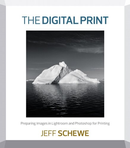 9780321908452: The Digital Print: Preparing Images in Lightroom and Photoshop for Printing