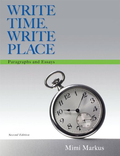9780321908506: Write Time, Write Place: Paragraphs and Essays (2nd Edition)