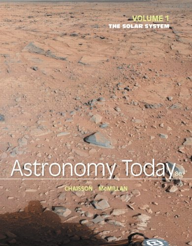 Astronomy Today Volume 1: The Solar System: Eric Chaisson