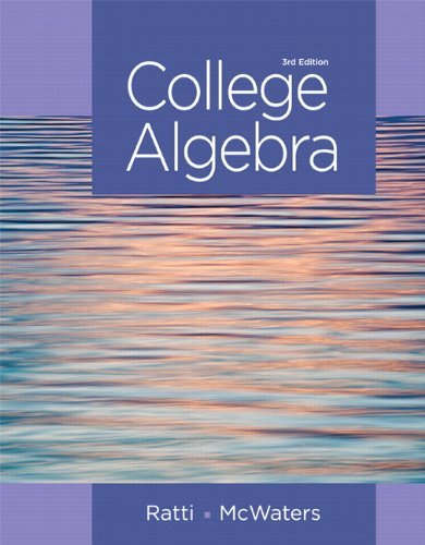 College Algebra (3rd Edition): Ratti, J. S.; McWaters, Marcus S.