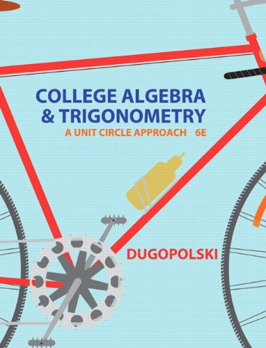 9780321916525: College Algebra and Trigonometry: A Unit Circle Approach (6th Edition)