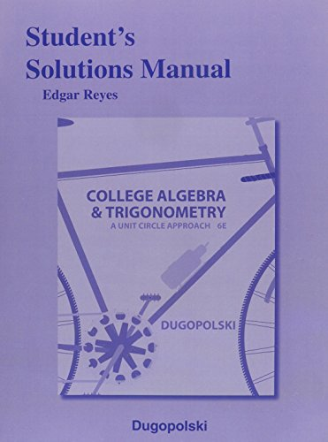 9780321916532: Student's Solutions Manual for College Algebra and Trigonometry: A Unit Circle Approach