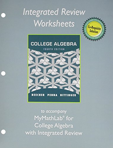 Integrated Review Worksheets for College Algebra with Integrated Review: Beecher, Judith A, ...