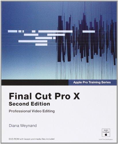 9780321918673: Apple Pro Training Series: Final Cut Pro X (2nd Edition)