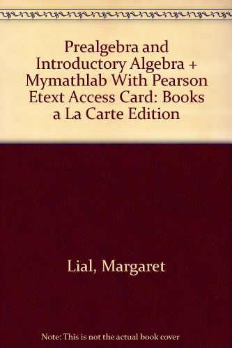 9780321921765: Prealgebra and Introductory Algebra, Books a la Carte Edition plus NEW MyMathLab with Pearson eText with Pearson eText -- Access Card Package (4th Edition)