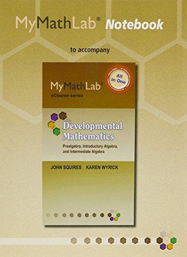 9780321923110: MyMathLab Notebook (looseleaf) for Squires/Wyrick Developmental Math: Prealgebra, Introductory & Intermediate Algebra (Mymathlab Ecourse Series)