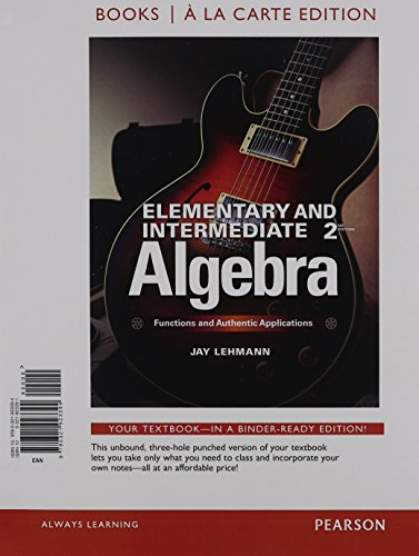 9780321923394: Elementary & Intermediate Algebra: Functions & Authentic Applications, Books a la Carte Edition