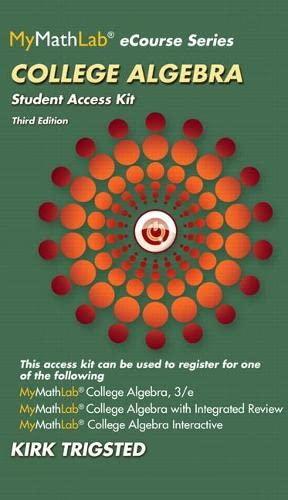 MyLab Math for Trigsted College Algebra --: Kirk Trigsted