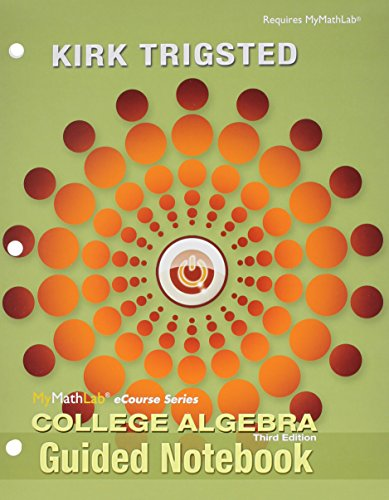 9780321923837: Guided Notebook for Trigsted College Algebra