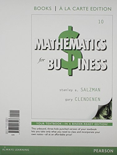 9780321923981: Mathematics for Business, Books a la Carte Edition Plus NEW MyMathLab with Pearson eText -- Access Card Package (10th Edition)