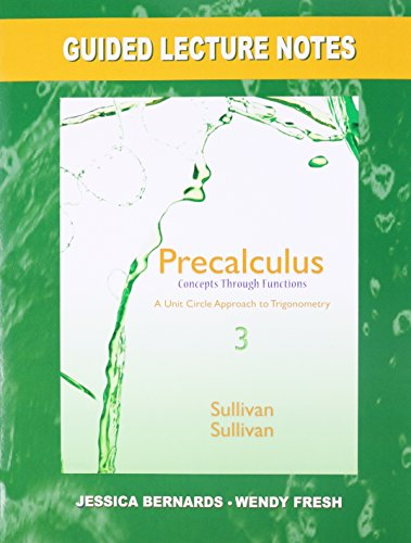 9780321925701: Guided Lecture Notes for Precalculus: Concepts Through Functions, A Unit Circle Approach to Trigonometry