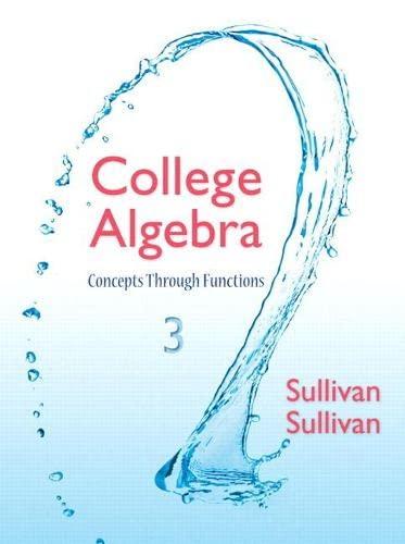 College Algebra: Concepts Through Functions (3rd Edition): Sullivan III, Michael,