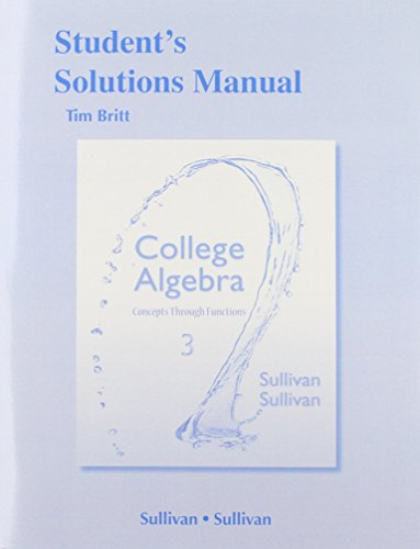 9780321925763: Student's Solutions Manual College Algebra: Concepts Through Functions