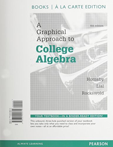 9780321926463: A Graphical Approach to College Algebra, Books a la Carte Edition Plus NEW MyMathLab -- Access Card Package (6th Edition)