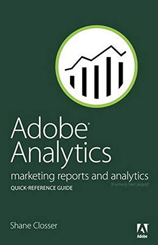 9780321926944: Adobe Analytics Quick-Reference Guide: Market Reports and Analytics (formerly SiteCatalyst)