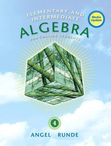 Elementary & Intermediate Algebra for College Students, Media Update (4th Edition): Angel, ...