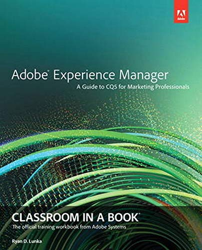 9780321928634: Adobe Experience Manager: Classroom in a Book: A Guide to CQ5 for Marketing Professionals
