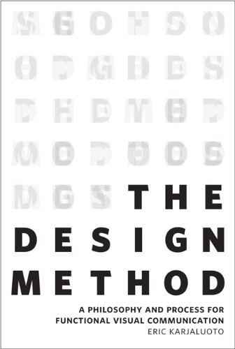 9780321928849: The Design Method: A Philosophy and Process for Functional Visual Communication