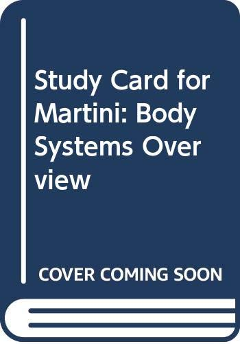 9780321929303: Study Card for Martini: Body Systems Overview