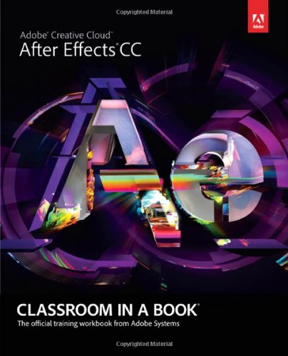9780321929600: Adobe After Effects CC Classroom in a Book